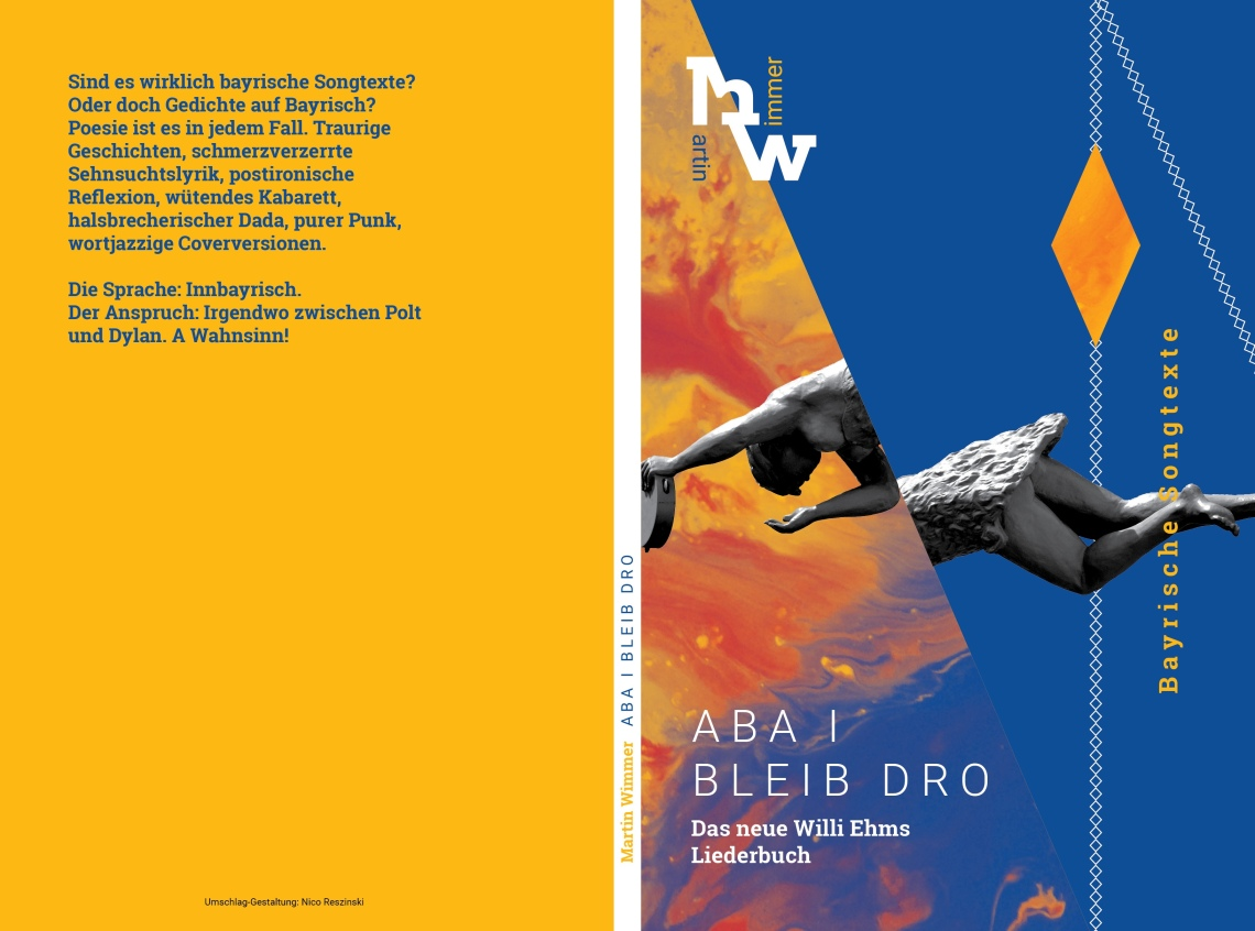 Martin Wimmer, Aba i bleib dro. Das neue Willi Ehms Liederbuch. 9,99 Euro.ISBN: 978-3-748524-05-2