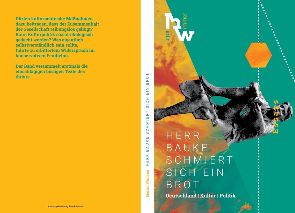 Martin Wimmer, Herr Bauke schmiert sich ein Brot. Deutschland | Kultur | Politik. 19,99 Euro.ISBN: 978-3-748524-14-4