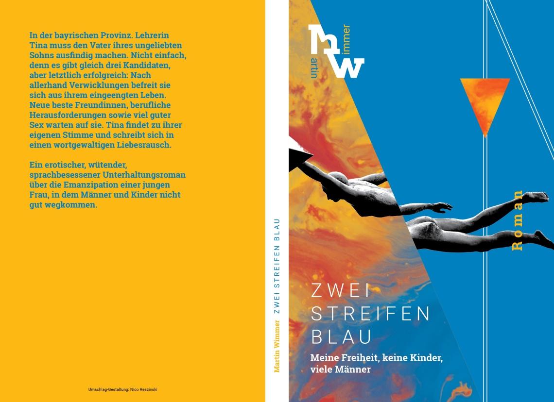 Martin Wimmer, Zwei Streifen Blau. Meine Freiheit, keine Kinder, viele Männer. 12,99 Euro.ISBN: 978-3-748524-17-5